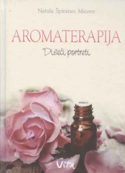 Nataša Špiranec Maurer: Aromaterapija: Dišeči portreti-0
